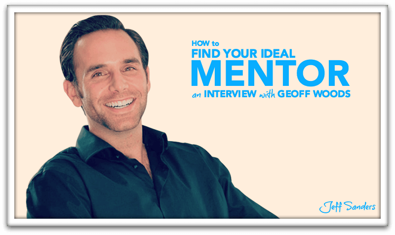 Find Your Ideal Mentor with Geoff Woods